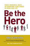 """Thought Leader Noah Blumenthal, """"Be The Hero"""""""