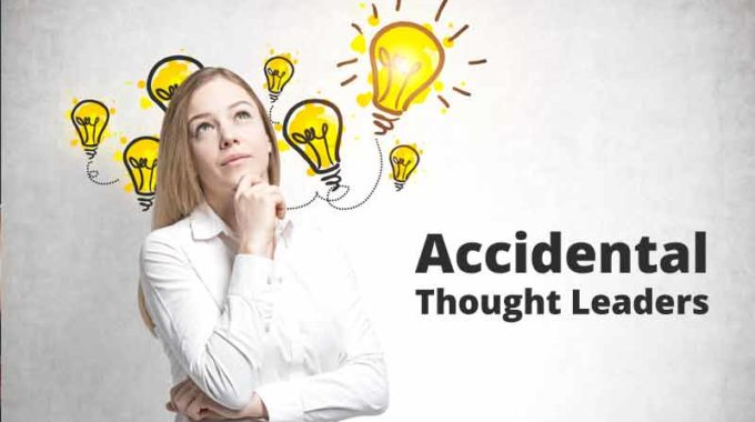 Accidental Thought Leaders