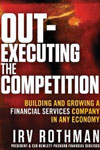 "Thought Leader Irv Rothman, ""Out-Executing The Competition"""