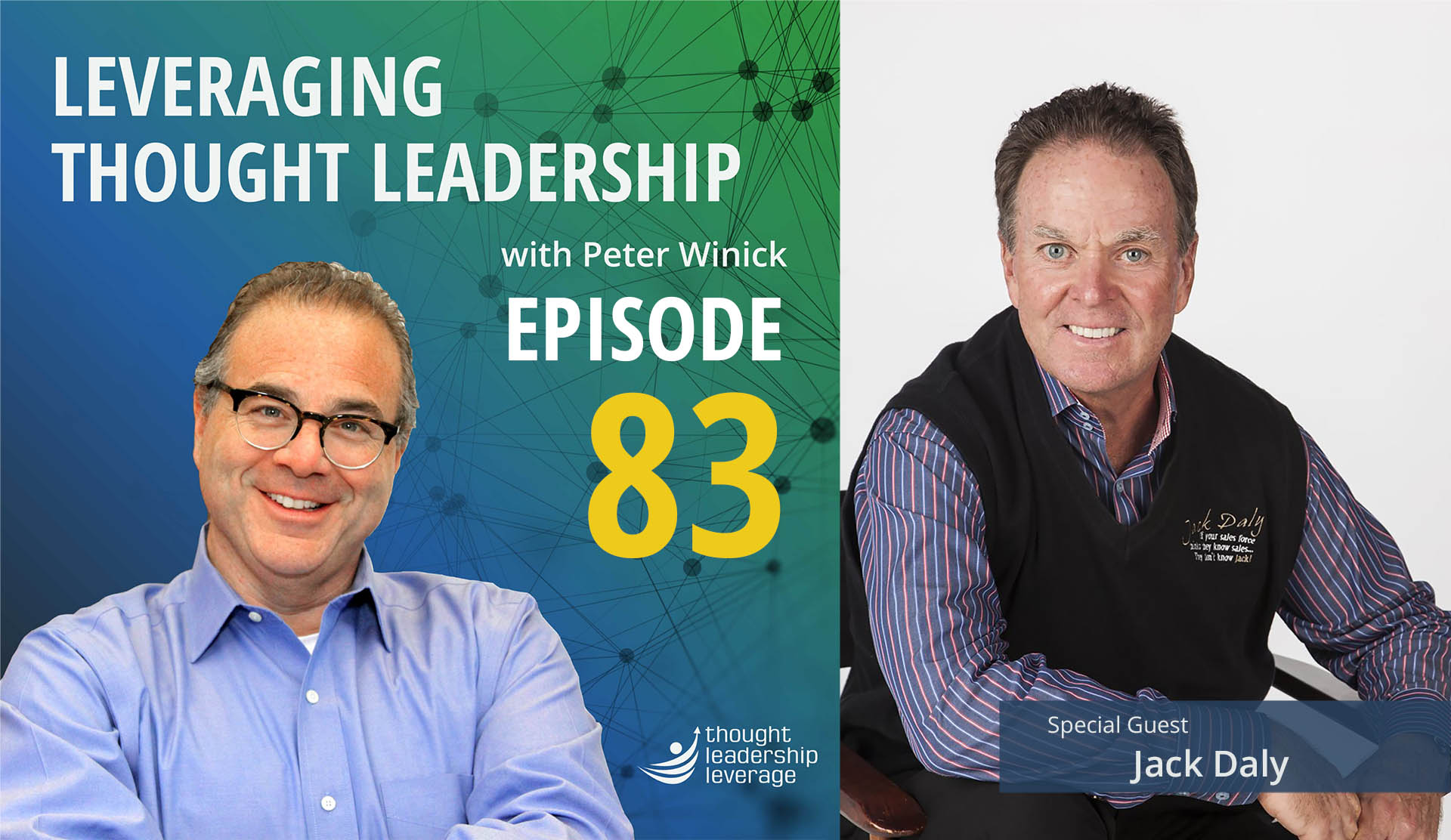 Peter Winick speaks with Jack Daly on Episode 83 of the Leveraging Thought Leadership Podcast