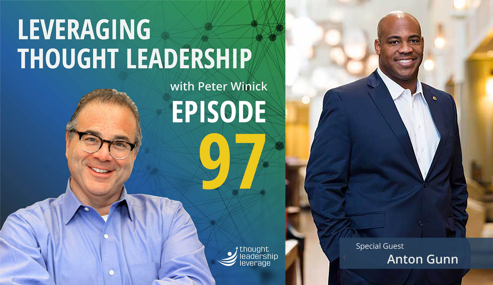 Leveraging Thought Leadership Episode 97 - Peter Winick speaks with Anton Gunn