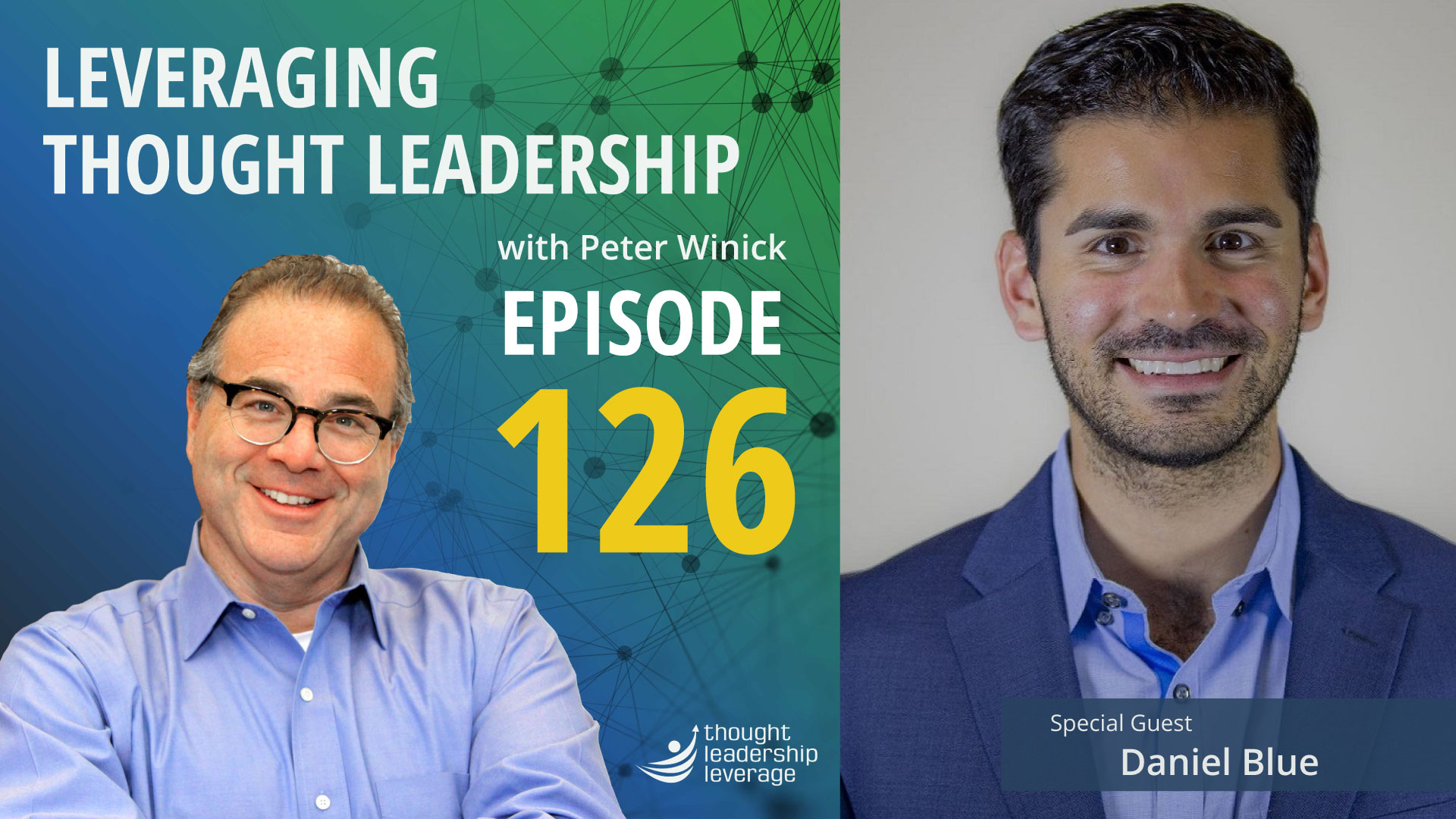 Leveraging Thought Leadership - Episode 126 - Peter Winick and Daniel Blue
