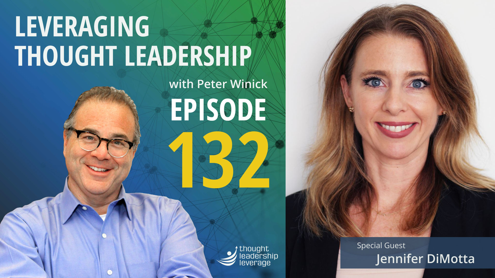 Leveraging Thought Leadership - Episode 132 - Jennifer DiMotta